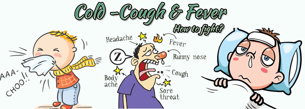 Cold, Cough And Fever