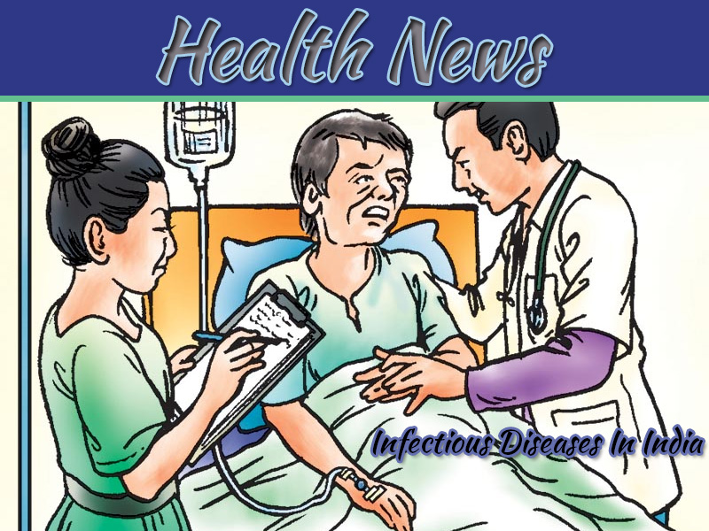 News: 9 Biggest Infectious Diseases In India That Have Become Quite Common
