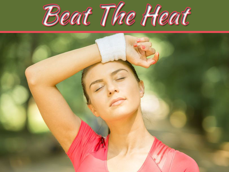 9 Tips To Stay Safe And Healthy During Summer - Beat The Heat