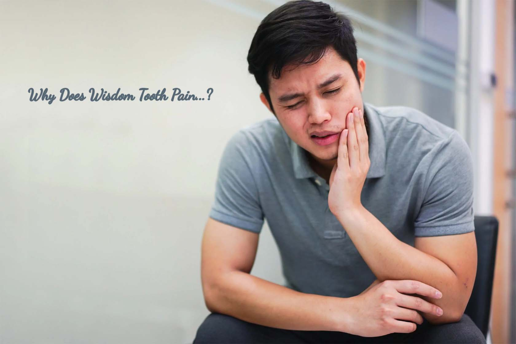 Why Does Wisdom Tooth Pain