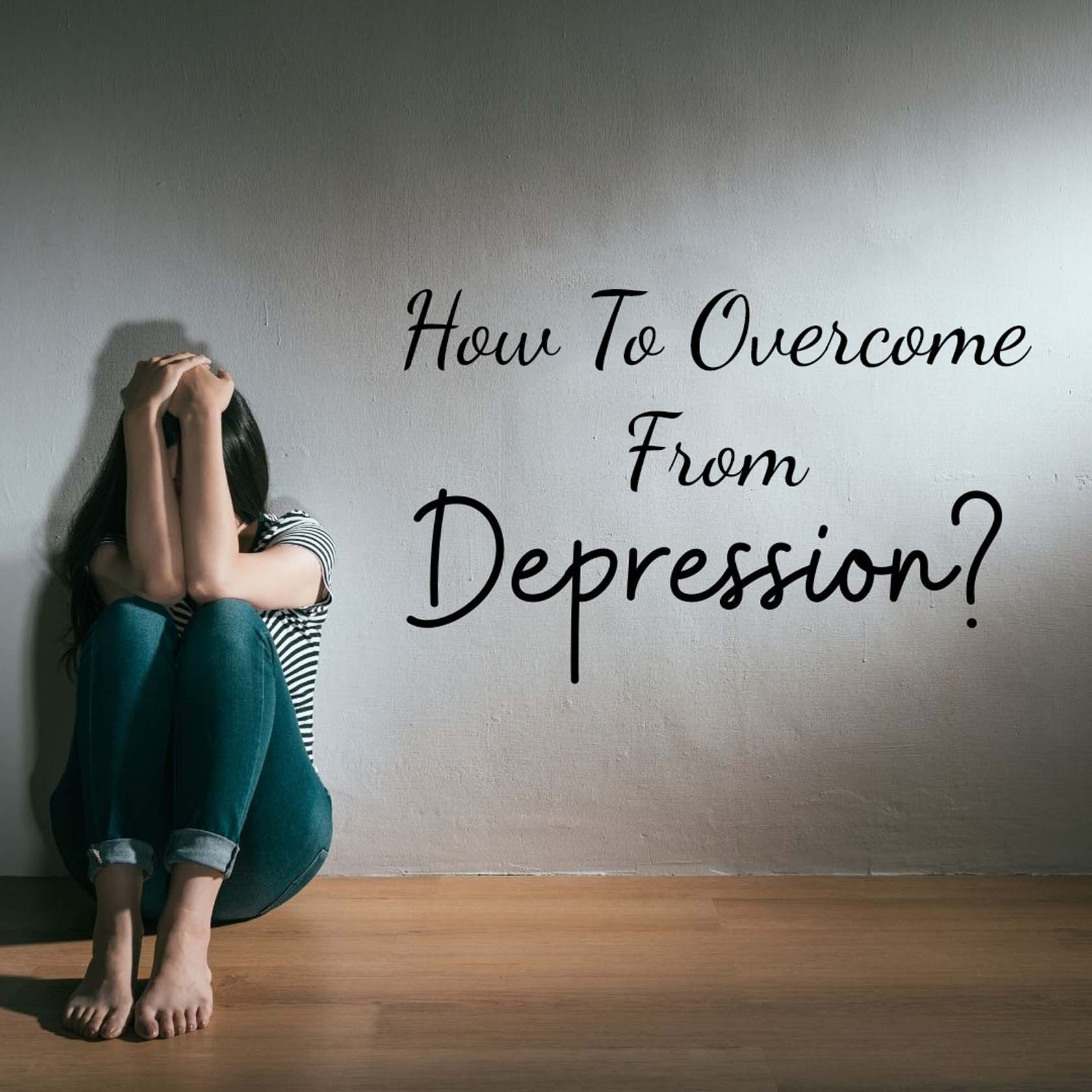 How To Overcome Serious Depression