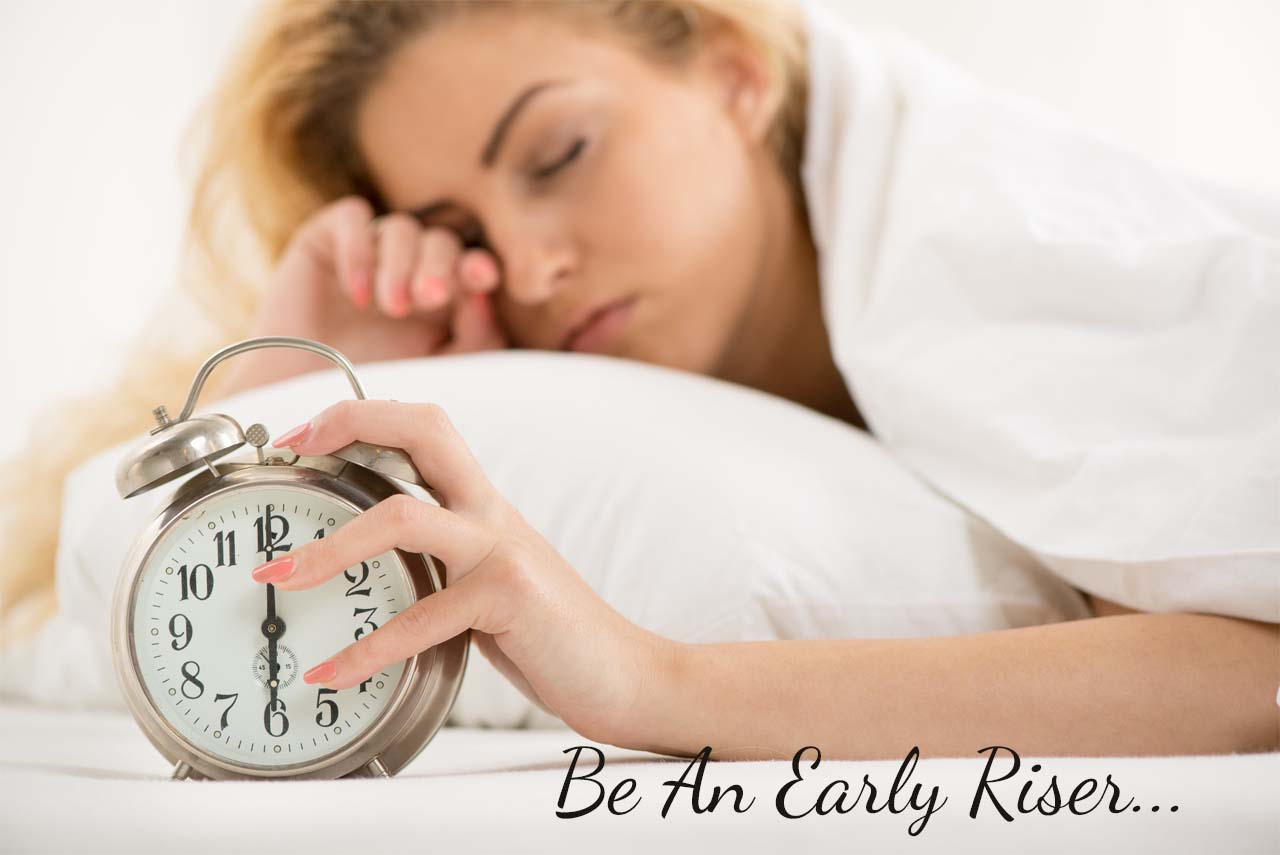 Be An Early Riser