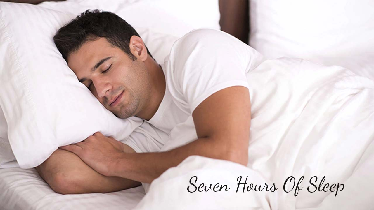 Have A Minimum Of 7 Hours Of Sleep